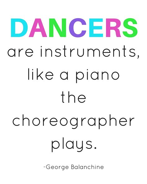 printable dance quotes printable quote dancers are instruments your daily dance