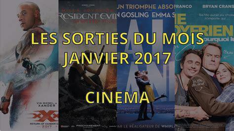 film 2017 cinema sorties janvier 2017 cinema