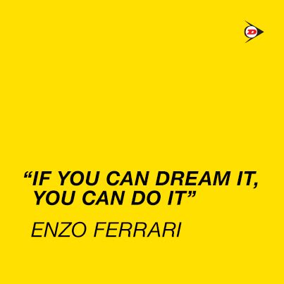 Ferrari Quote by Quot If You Can Dream It You Can Do It Quot Enzo Ferrari