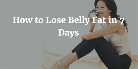 How To Shed Stomach by How To Lose Belly In 7 Days