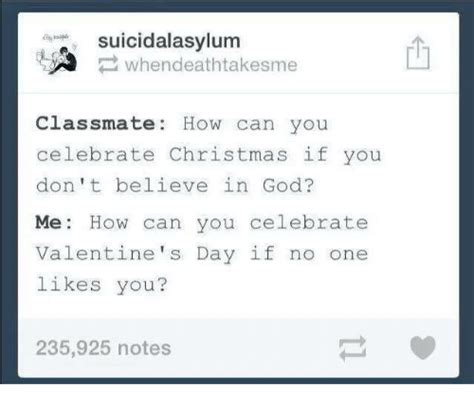 Even If You Dont Believecelebrate V Day by Suicidalasylum Whendeathtakesme Classmate How Can You