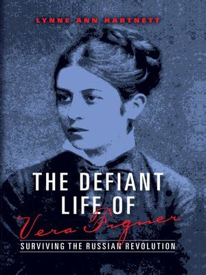 of the russian revolution the the memoirs of the tsar s chief of security and his books the defiant of vera figner by lynne hartnett