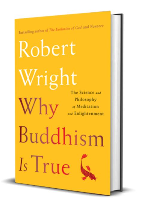 why buddhism is true why buddhism is true the science and philosophy of meditation and enlightenment