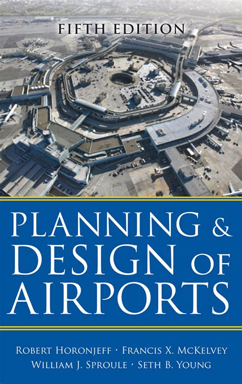 Planning Design Of Airports 5th Edition planning and design of airports 5th edition by robert