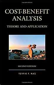 cost benefit analysis concepts and practice books cost benefit analysis theory and application tevfik f
