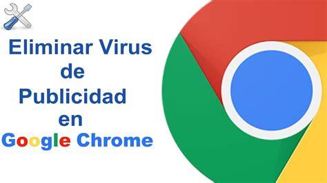 quitar imagenes google chrome como eliminar o quitar virus de publicidad de google
