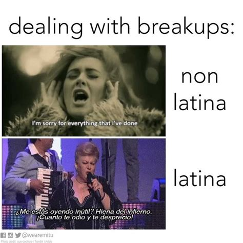 Hispanic Memes - these memes sum up how unfazed latinas are after a breakup