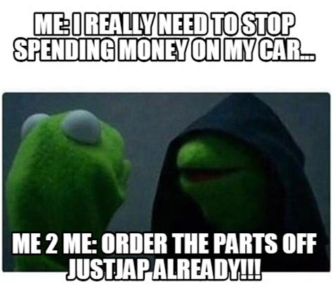 You Need To Stop Meme - meme creator me i really need to stop spending money on