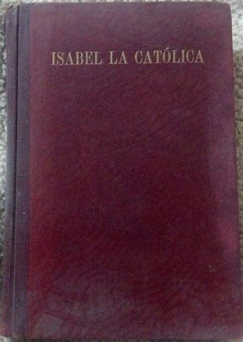 libro isabel la catlica libro isabel la catolica historia y vida de la reyna espa 241 a 499 99 en mercado libre