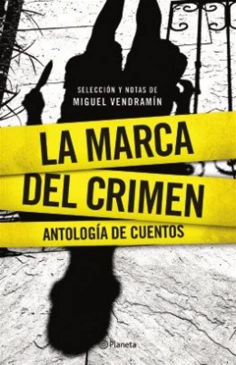 imagenes del libro octubre un crimen quot la marca del crimen quot una antolog 237 a que re 250 ne cuentos
