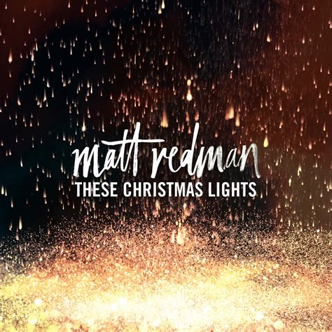 matt redman to debut first ever holiday album these christmas lights oct 21 music breathecast