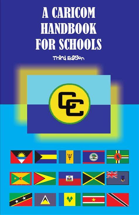 Caricom Handboook For Schools 3ed 2010 By Caribbean
