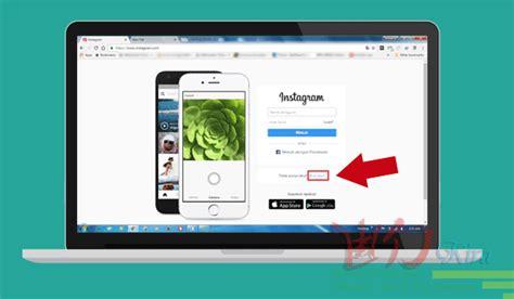 cara membuat instagram lewat computer cara mendaftar dan menggunakan instagram ig di pc