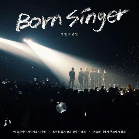 bts born singer lyrics born singer bts kpop amino