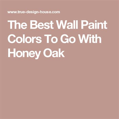 What Is The Best Paint To Use On Kitchen Cabinets by The Best Wall Paint Colors To Go With Honey Oak Wall