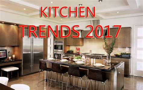 2017 house trends the kitchen trends of 2017 to bring changes to the
