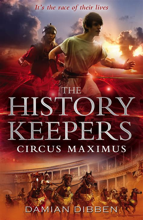 The History Keepers 1 The Begins By Damian Dibben the history keepers circus maximus by damian dibben penguin books australia