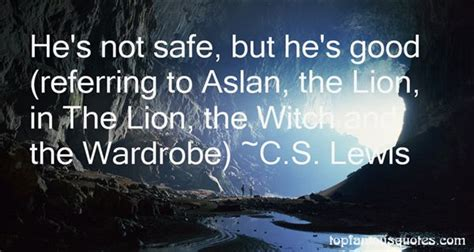 The The Witch And The Wardrobe Book Quotes by Aslan In The The Witch And The Wardrobe Quotes Best