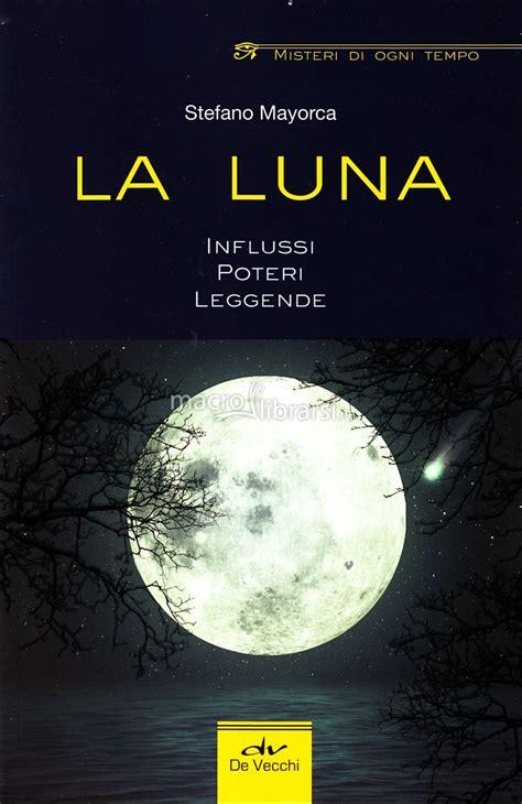 libro en la luna la luna libro stefano mayorca