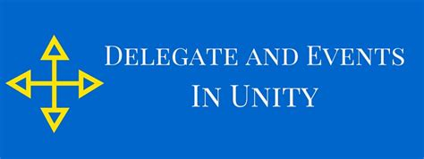 Unity Tutorial Delegate | delegates and events in unity unity geek
