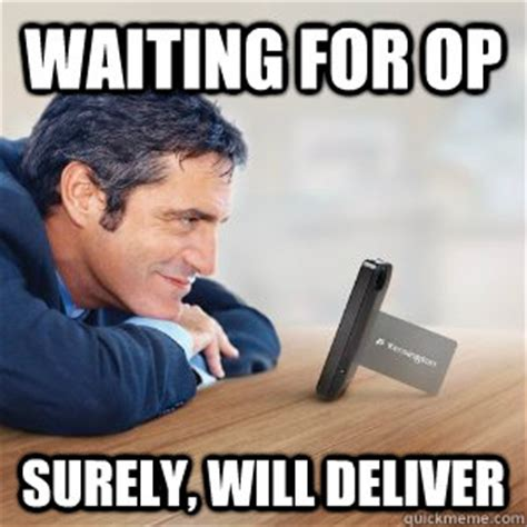 Gyno Meme - image 313625 waiting for op know your meme