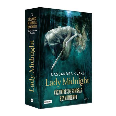 libro lady midnight cazadores de sanborns en internet lady midnight cazadores de sombras renacimiento