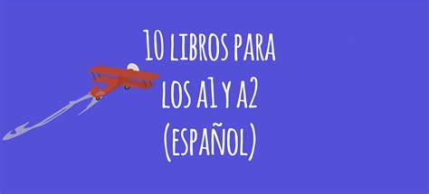 libros para leer en español para adultos 10 libros recomendados para a1 y a2 espa 241 ol el blog de idiomas