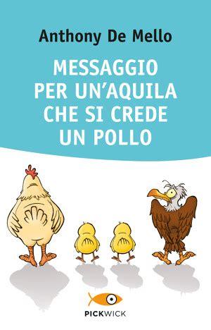 aprire libreria feltrinelli messaggio per un aquila si crede un pollo di anthony