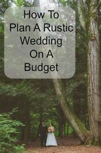 wedding planning on a budget how to plan a rustic wedding on a budget wedding budget and weddings on a budget