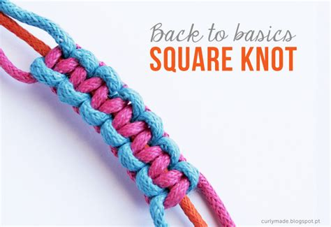 How To Make Square Knots - back to basics how to make a square knot curly made