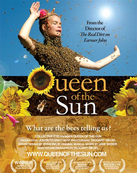 film queen of the sun the queen of the sun movie learn more