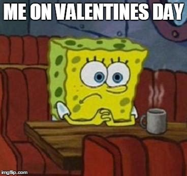 Me On Valentines Day Meme - l77t haxer s images imgflip