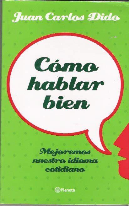 libro cmo hablar bien en buenos libros c 243 mo hablar bien