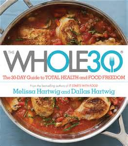 the whole30 30 day guide to total health food freedom