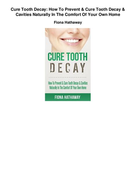 in the comfort of my home cure tooth decay how to prevent and cure tooth decay and