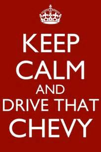 Louis Chevrolet Quotes 17 Best Images About Keep Calm Signs On Keep