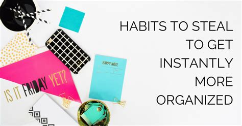 habits to steal from a organizing habits to steal streamlined living