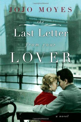 the last letter from your lover a novel the last letter from your lover
