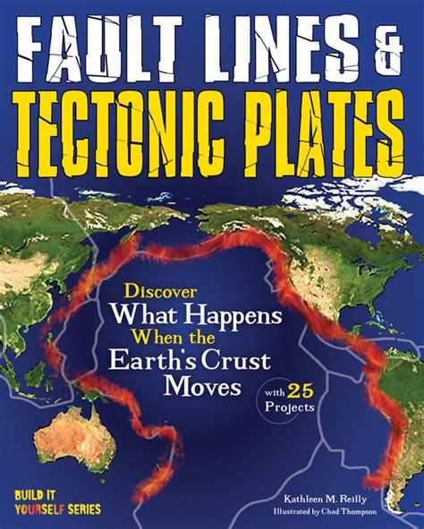at the earth s books fault lines tectonic plates discover what happens when