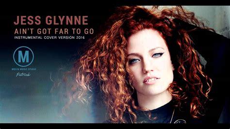 Ain T Got Far To Go Jess Glynne | jess glynne ain t got far to go instrumental youtube