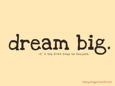 if you re dreaming big if your dreams don t scare you they re not big enough