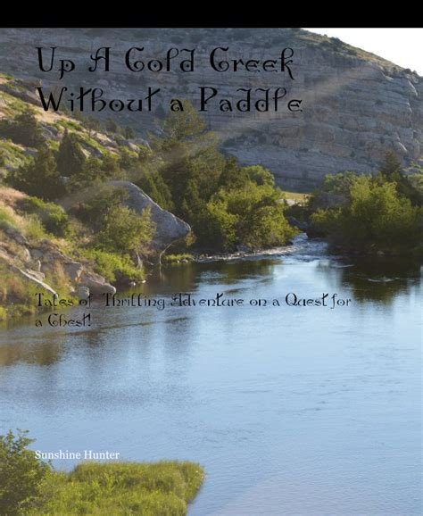 up mchenry creek without a paddle books up a cold creek without a paddle by