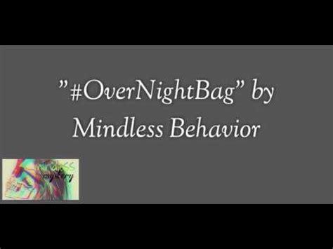 lyrics mindless behavior mindless behavior quot overnightbag quot lyrics