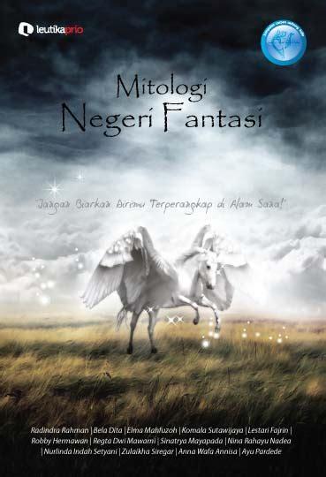 membuat cerpen fantasi leutikaprio com mitologi negeri fantasi