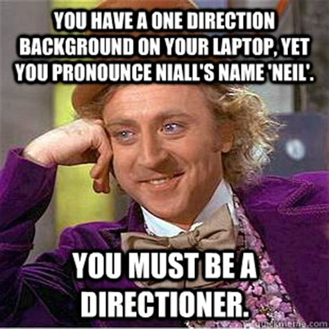Internet Meme Pronunciation - you have a one direction background on your laptop yet
