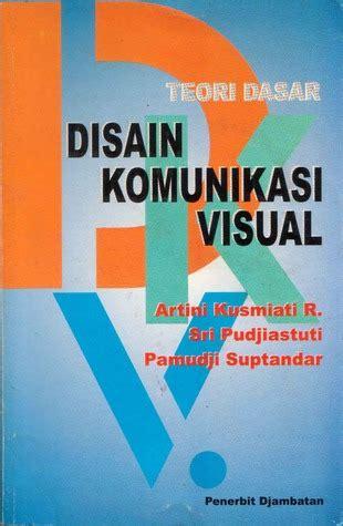 desain komunikasi visual belajar tentang teori dasar disain komunikasi visual by artini kusmiati r