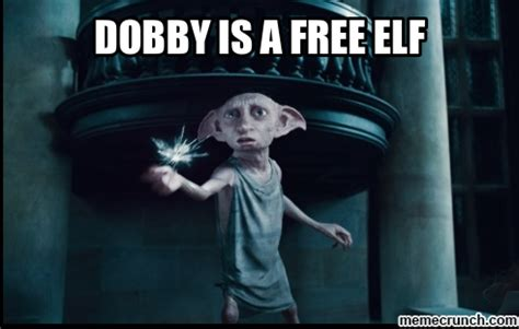 Free Meme - dobby is a free elf