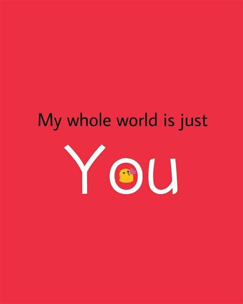 My Is You by 100 You Are My World Quotes You Are My Everything Quotes 2017