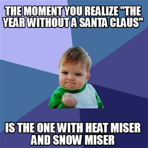 Santa Claus Meme Generator - meme creator the moment you realize quot the year without a