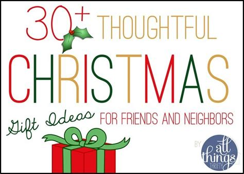 30 christmas gift ideas for friends and neighbors
